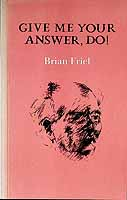 Friel, Brian - Give Me Your Answer, Do -  - KCK0001293