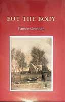 Grennan, Eamon - But the Body -  - KCK0001300