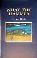Healy, Dermot - What The Hammer -  - KCK0001318