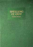 Heaney, Seamus - Spelling it Out In honour of Brian Friel on his 80th birthday -  - KCK0001328