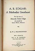 Palamountain W J - A R Edgar A Methodist Greatheart who founded the Central Mission melbourne -  - KCK0002912