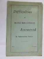 Redemptorists Fathers - Difficulties of Belfast Non-Catholics Awnsered -  - KDK0004708