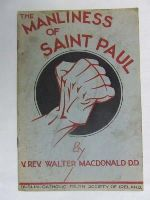 Walter Macdonald, Paul - The Manliness of St. Paul and other essays, etc. With a portrait of the author -  - KDK0004817