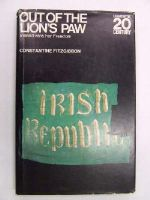 FITZGIBBON, Constantine. - Out of the Lion's Paw: Ireland Wins Her Freedom. -  - KEX0196036