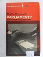 Hill, A Whichelow, A - What''s Wrong with Parliament? -  - KEX0255824