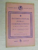 W. Friedmann - International Public Corporations: As Agencies of Reconstruction -  - KEX0267477