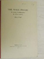 Henry Smith - The Wage Fixers. A Study of Arbitration in a Free Society. -  - KEX0268245