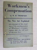 W H Thompson - Workmen's Compensation The New Act explained -  - KEX0268268