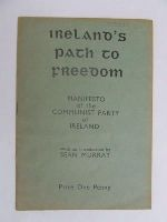 Communist Party of Ireland - Irelands path to freedom: Manifesto  with an introduction by Sean Murray... adopted at the Inaugural Congress, June 3 and 4 1933 -  - KEX0269619