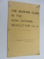 - The Working Class in the Irish National Revolution (1916-23) Pamphlet No. 4 -  - KEX0269646