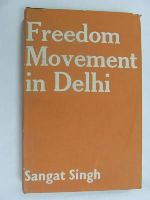Singh S - Freedom Movement in Delhi 1858-1919 -  - KEX0269823