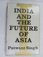 Singh, Patwant - India and the Future of Asia -  - KEX0269825