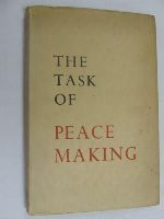 World Pacifist Meeting Santiniketan, India, and Sevsagrsam, India 1949 - The task of peace-making : reports of the World Pacifist Meeting, Santiniketan and Sevagram, 1949 -  - KEX0269903