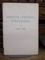 JOYCE, James. - Haveth Childers Everywhere: Fragment from a Work in Progress. -  - KEX0274217