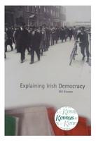 Kissane, Bill - Explaining Irish Democracy - 9781900621694 - KEX0277201
