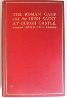Louis H. Dahl - The Roman Camp and the Irish Saint at Burgh Castle with Local History. With fifty illustrations -  - KEX0278174
