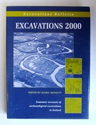 - Excavations 2000: Summary Accounts of Archaeological Excavations in Ireland - 9781869857523 - KEX0282813