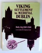 Curriculum Development Unit - Viking Settlement to Mediaeval Dublin: Daily Life, 840-1540 - 9780905140483 - KEX0282825