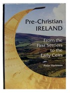 Harbison, Peter - Pre-Christian Ireland: From the First Settlers to the Early Celts (Ancient Peoples & Places) - 9780500021101 - KEX0282961