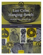 Bruce-Mitford, Rupert, Raven, Sheila - The Corpus of Late Celtic Hanging-Bowls: with An Account of the Bowls Found in Scandinavia - 9780198134107 - KEX0283027