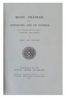 Mulchrone, K. - Bethu Phatraic the Tripartite Life of Patrick -  - KEX0283218