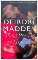 Madden, Deirdre - Time Present and Time Past - 9780571290864 - KEX0303028