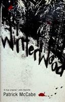 McCabe, Patrick - Winterwood - 9780747583615 - KEX0303058