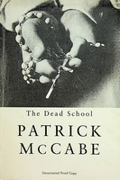 Patrick McCabe - The Dead School Uncorrected Proof copy. -  - KEX0303076