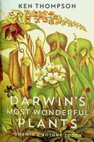 Thompson, Ken - Darwin's Most Wonderful Plants: Darwin's Botany Today - 9781788160285 - KEX0303078