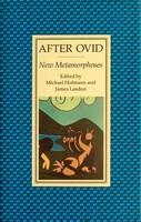 Hofmann, Michael, Lasdun, James - After Ovid: New Metamorphoses - 9780571170753 - KEX0303083
