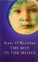 O'Riordan, Kate - The Boy in the Moon - 9780002255554 - KEX0303091