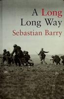 Sebastian Barry - A Long Long Way Uncorrected Proof Copy -  - KEX0303100