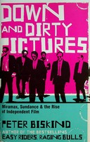 Biskind, Peter - Down and Dirty Pictures: Miramax, Sundance and the Rise of Independent Film - 9780747565703 - KEX0303106