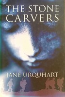 Urquhart, Jane - The Stone Carvers - 9780747554080 - KEX0303114