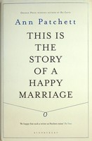 Patchett, Ann - This is the Story of a Happy Marriage - 9781408842393 - KEX0303116