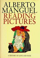 Manguel, Alberto - Reading Pictures: A History of Love and Hate - 9780747552956 - KEX0303125