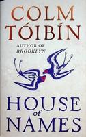 Tóibín, Colm - House of Names - 9780241257685 - KEX0303152