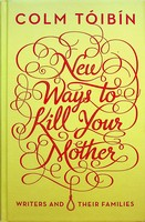 Tóibín, Colm - New Ways to Kill Your Mother - 9780670918164 - KEX0303165