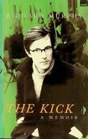 Murphy, Richard - The Kick: A Memoir - 9781862074576 - KEX0303180