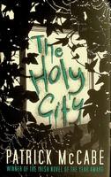McCabe, Patrick - The Holy City - 9780747597568 - KEX0303183