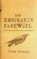 Browne, Liam - The Emigrant's Farewell - 9780747580225 - KEX0303188