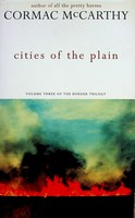 McCarthy, Cormac - The Cities of the Plain (Border Trilogy) - 9780330344487 - KEX0303201