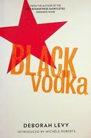 Deborah Levy - Black Vodka - 9781908276162 - KEX0303211