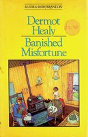 Healy, Dermot - Banished Misfortune : and Other Stories - 9780863220036 - KEX0303234