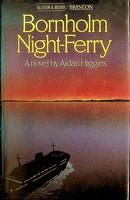 Higgins, Aidan - Bornholm Night-ferry - 9780850314984 - KEX0303249