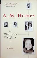 A.M. Homes - The Mistress's Daughter: A Memoir - 9781862079304 - KEX0303254