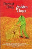 Healy, Dermot - Sudden Times - 9781860466724 - KEX0303255