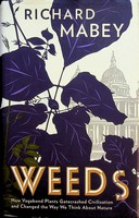 Richard Mabey - The Garden of Weeds: How Vagabond Plants Gatecrashed Civilisation and Changed the Way We Think about Nature. Richard Mabey - 9781846680762 - KEX0303265