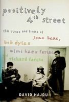 Hajdu, David - positively 4th street. the lives and times of joan baez, bob dylan, mimi baez farina and richard far - 9780747554141 - KEX0303295
