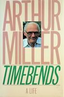 Miller, Arthur - Timebends: A Life - 9780802100153 - KEX0303298